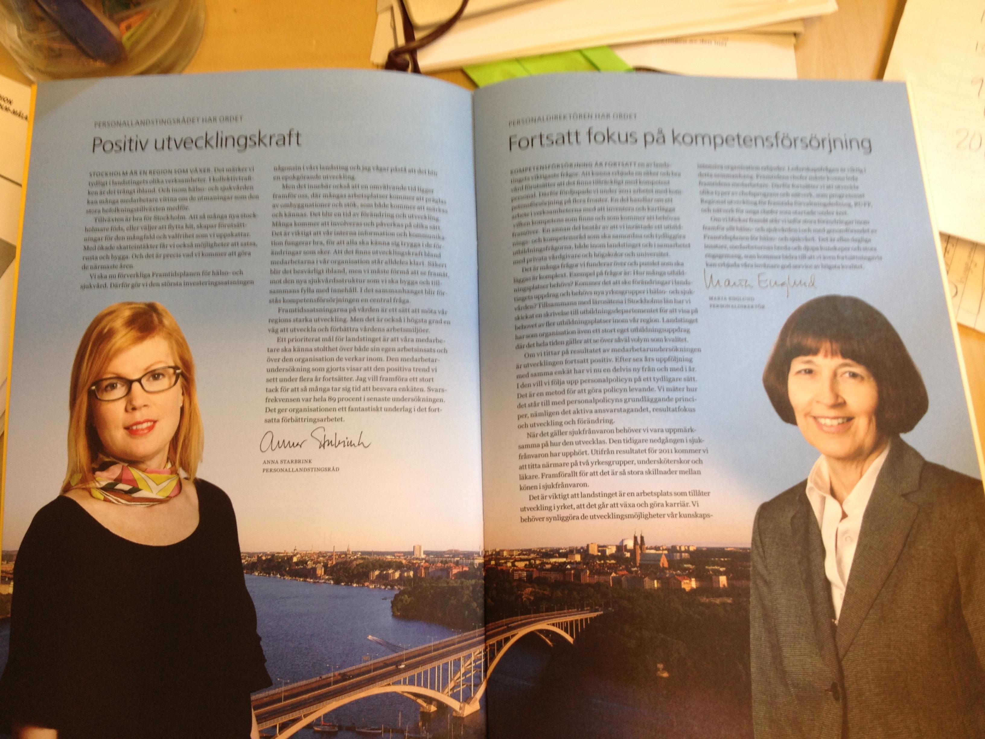 Jag och landstingets personaldirektör Maria Englund får vara med på bild. Och förstås skriver vi om landstingets utveckling med koppling till medarbetarfrågor och kompetensförsörjning.