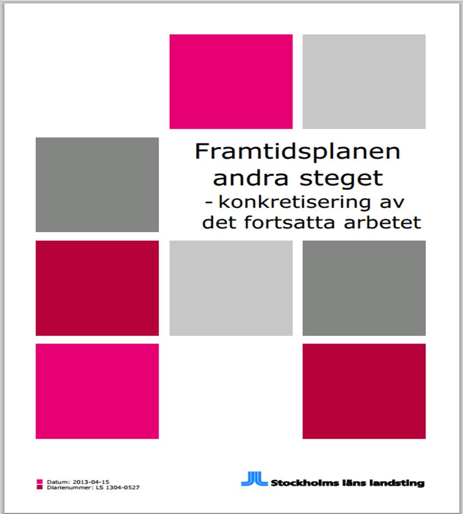 Framtidsplan för hälso- och sjukvården i Stockholm. Vår jättesatsning på modern vård i framtiden.