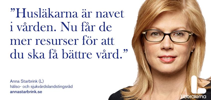 """""""Husläkarna är navet i vården. Nu får de mer resurser för att du ska få bättre vård"""" – Anna Starbrink (L), hälso- och sjukvårdslandstingsråd"""